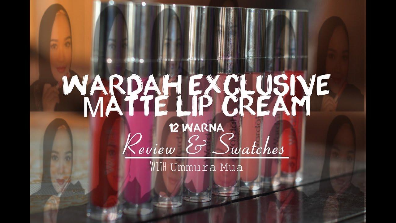Wardah Exclusive Matte Lip Cream Review And Swatches Lengkap 12 Lipcream Warna Ummura Make Up Youtube