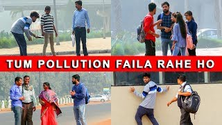 Tum Pollution Faila Rahe Ho - Bakchodi  ki Hadd -  Ep  40 - TST