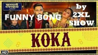 FUNNY SONG KOKA BY Badshah