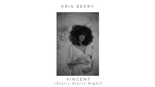 Kris Berry - Vincent (Starry Starry Night)