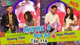 BẠN MUỐN HẸN HÒ - Tập 114 | Quang Tâm - Nha Trang | Hữu Phước - Thanh Trúc | 09/11/2015