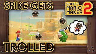 Super Mario Maker 2 - This Level Trolls Spike