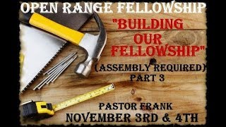 Building Our Fellowship (Assembly Required) - Part 3