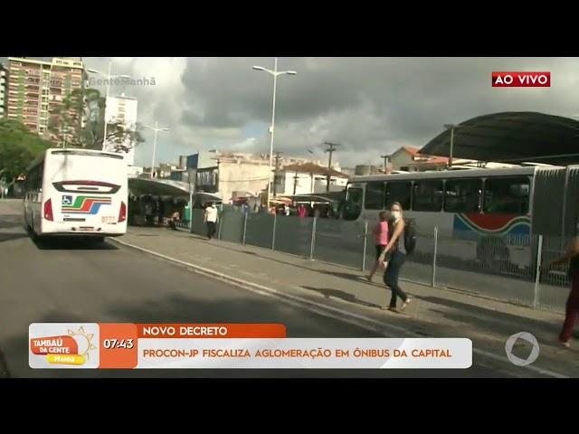 Procon-JP fiscaliza aglomeração em ônibus da Capital- Tambaú da Gente Manhã