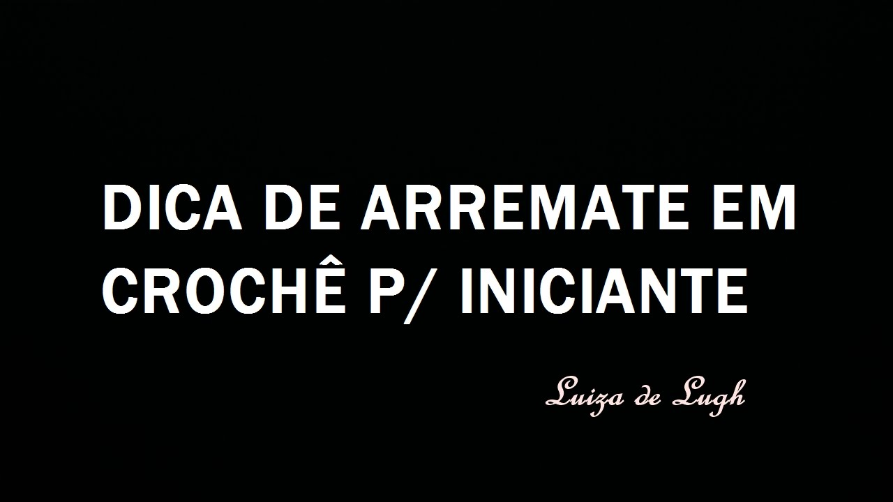 Dica De Arremate Em Crochê Para Iniciante #LuizadeLugh – ViYoutube~ Croche Decoracao De Interiores