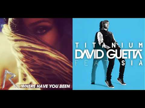 Rihanna vs. David Guetta ft. Sia - Where Has Titanium Been (Mashup)