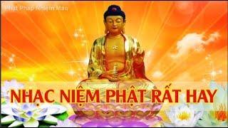 Nhạc niệm phật rất hay - Nam Mô A Di Đà Phật bản mới nghe an lạc thanh tịnh ngủ ngon