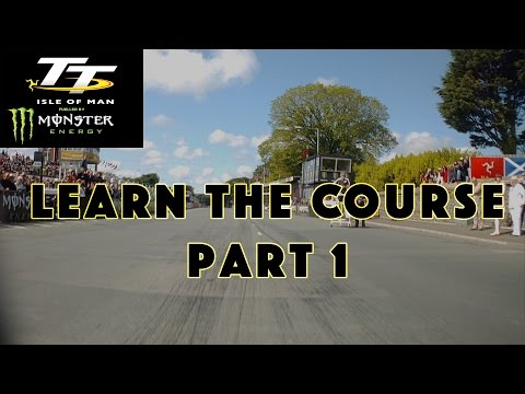 Isle of Man TT   Learn the Course   Part 1   Startline to Handley's