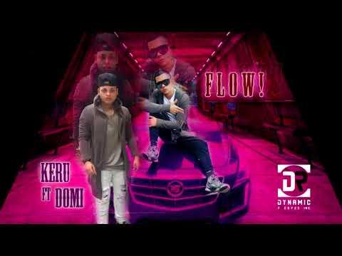 Kerubin X El Domi - Flow  (Remix)