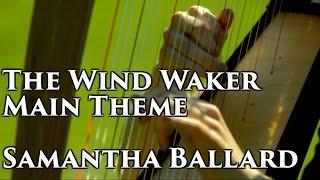 Wind Waker - Main Theme (Harp Cover by Samantha Ballard)