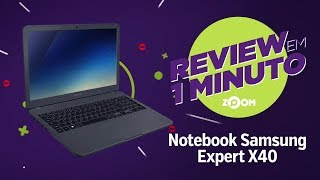 Notebook Samsung Expert X40 (Intel Core i5 8250U e 8B de RAM) | REVIEW EM 1 MINUTO - ZOOM