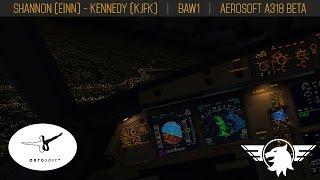 [PART 2/3] BAW1 | FSX | A318 Aerosoft BETA | Shannon (EINN) - New York Kennedy (KJFK)