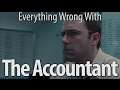 Everything Wrong With The Accountant In 14 Minutes Or Less