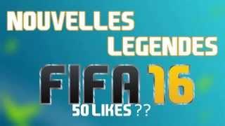 FUT 16 : PREDICTIONS DE NOUVELLES LEGENDES !! FRANCAIS - HD
