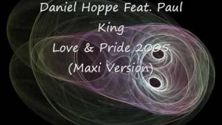 Daniel Hoppe Feat  Paul King   Love & Pride 2005 Maxi Version