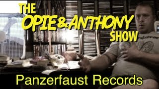 Opie & Anthony: Panzerfaust Records (12/07-12/08/04)