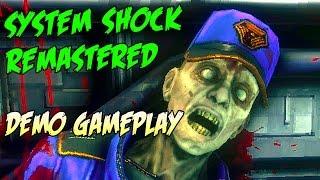 System Shock Remastered - Full Demo Gameplay Pre-Alpha 1080p 60FPs