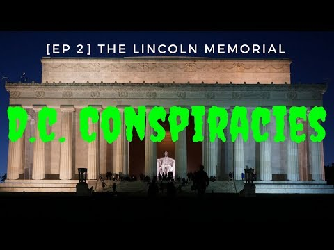 D.C. Conspiracies [EP 2]: The Lincoln Memorial