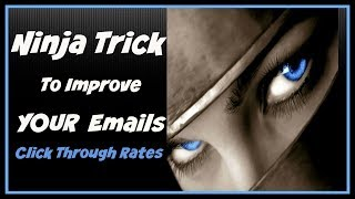Email Marketing Tips: Ninja Trick To Improve Click Through Rates