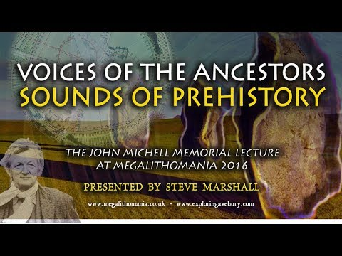 Steve Marshall | Voices of the Ancestors | Sounds of Prehistory | FULL LECTURE | Megalithomania