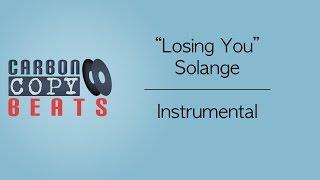 Losing You - Instrumental / Karaoke  (In The Style Of Solange)