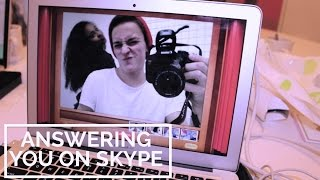 RESPONDING TO YOUR SKYPE VIDEOS