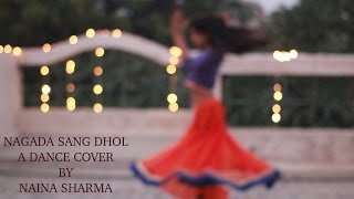 ||NAGADA SANG DHOL|FT.SHREYA GHOSHAL & OSMAN MIR|DANCE COVER & CHOREOGRAPHY BY NAINA SHARMA||