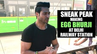 Making Egg Bhurji at Delhi Railway Station - Guru Mann Sneak Peak