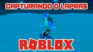 👾 How to capture the Pokémon Lapras | ROBLOX BRONZE BRICK