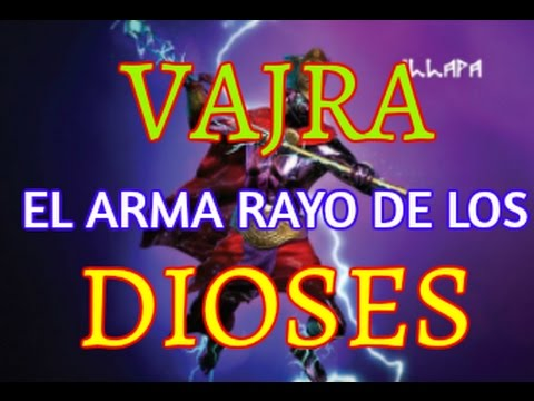 VAJRA El Arma Rayo de los DIOSES