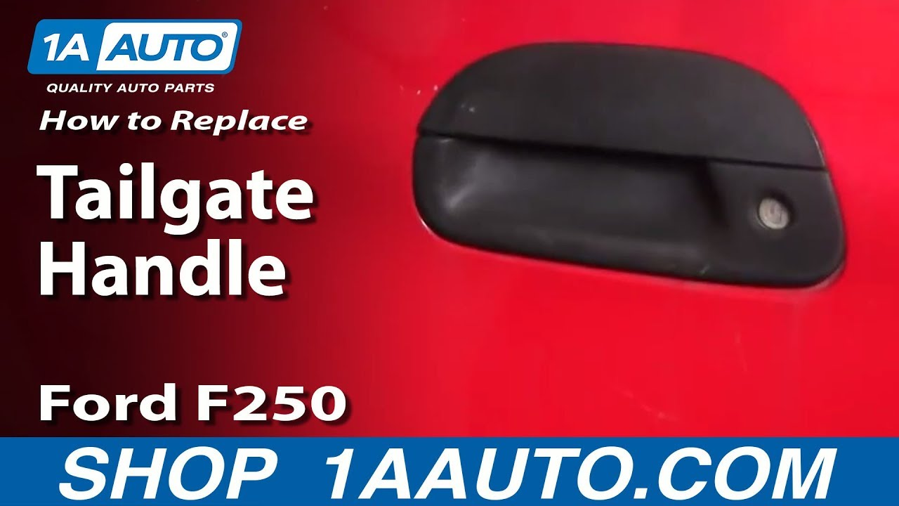 How To Replace Tailgate Handle 99 07 Ford F250 Super Duty Youtube