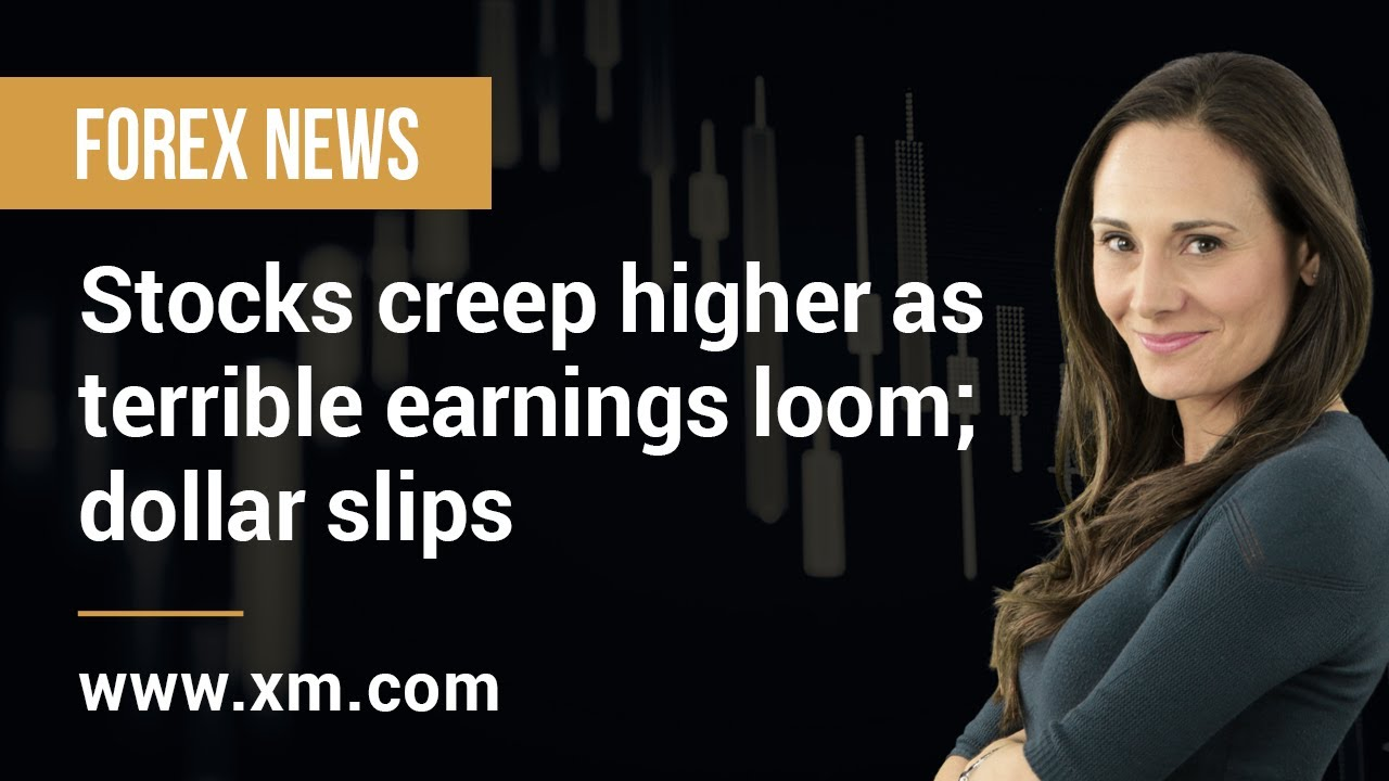 Forex News: 13/07/2020 - Stocks creep higher as terrible earnings loom; dollar slips