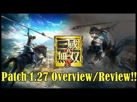 Dynasty Warriors 9 New Patch 1.27 Overview/Review (A LOT TO DIGEST!!)