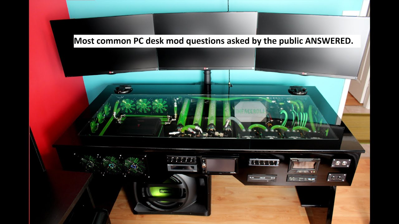 Custom Water Cooled Pc Desk Mod Commonly Asked Questions Answered Rh You Com Plans Modding Tutorial