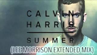 Calvin Harris - Summer (Lee Morrison Extended Mix)
