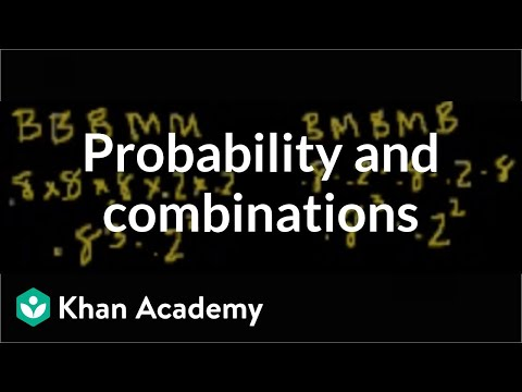 Probability and combinations (part 2)   Probability and Statistics   Khan Academy