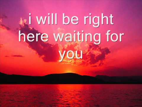 ill be right here waiting for you