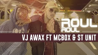 Vj Awax ft McBox & St Unit - Roul Roul #3Freestyle3hDuMat (Run Hit)