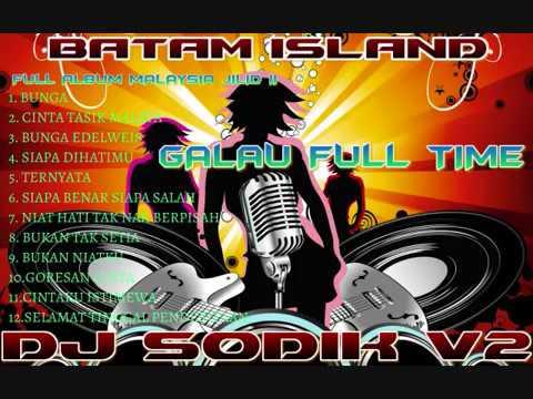 DJ FULL ALBUM MALAYSIA JILID II BATAM 2015 DJ SODIK V2™