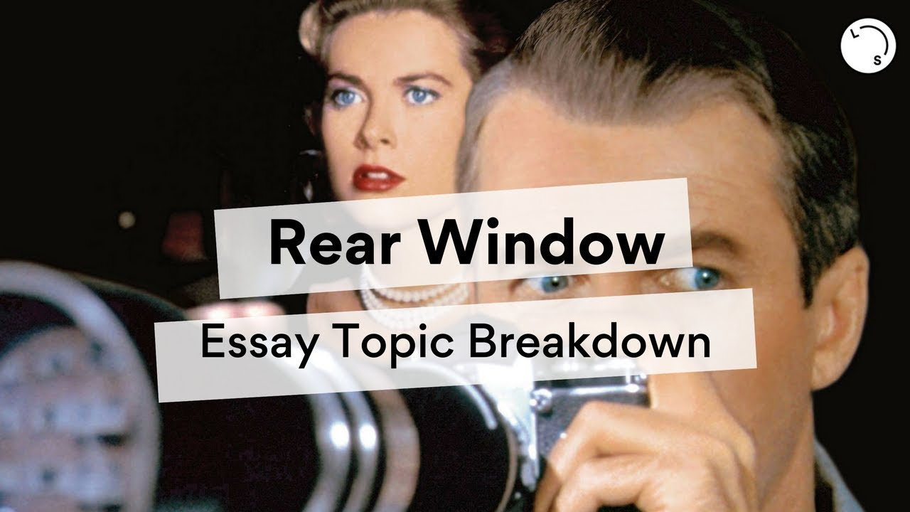 Rear Window Essay Topic Breakdown | Lisa Tran - YouTube