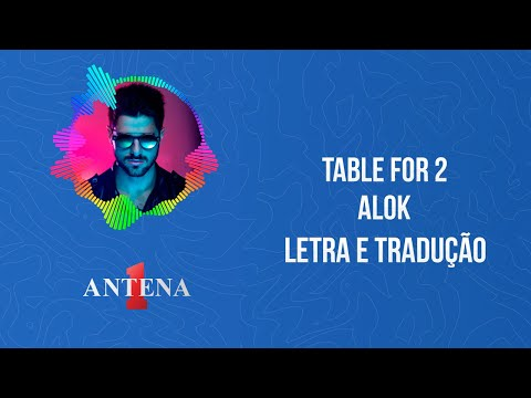 Video - Alok - Table For 2 (Letra e Tradução)