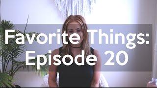 Favorite Things: Episode 20