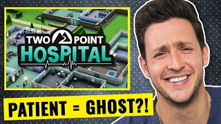 Doctor Plays Two Point Hospital | Please Don't Get Sick Here...