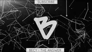 BECY - THE ANSWER [Progressive Techno]