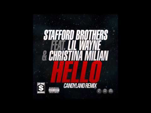 Stafford Brothers ft. Lil Wayne & Christina Milian - Hello (Candyland Remix)