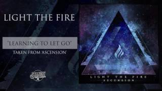 Light The Fire - Learning To Let Go