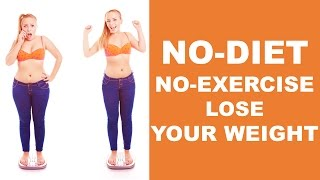 No Diet, No Exercise, Lose Weight | 7 Weight Loss Tips for You  100% Effective and Natural | NAHR