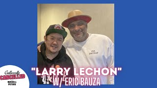 Culturally Cancelled   Larry Lechon w/ Eric Bauza