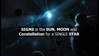 SIGNS in the SUN, MOON and a Constellation put for a SINGLE STAR