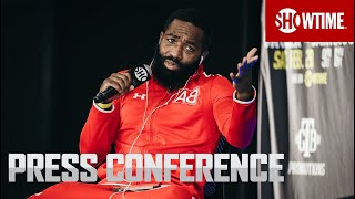 Broner vs. Santiago: Press Conference | SHOWTIME CHAMPIONSHIP BOXING